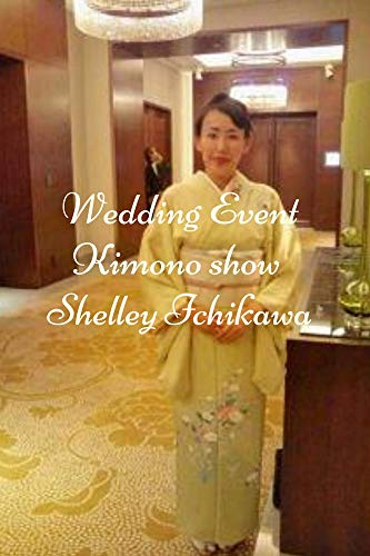 Wedding event Kimono show (English Edition)