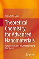 Theoretical Chemistry for Advanced Nanomaterials: Functional Analysis by Computation and Experiment