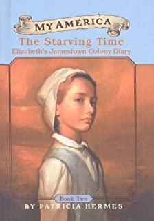 The Starving Time: Elizabeth's Jamestown Colony Diary (My America (Pb))