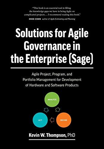 Solutions for Agile Governance in the Enterprise (SAGE): Agile Project, Program, and Portfolio Manag
