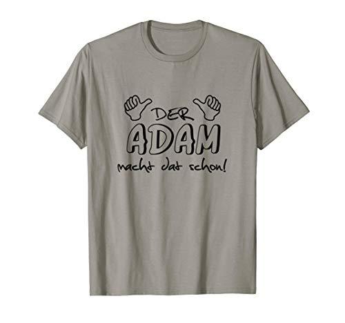 Der Adam macht dat schon! Vorname im Ruhrpott / lustig T-Shirt