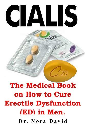 Cialis: The Medical Book on How to Cure Erectile Dysfunction (ED) in Men