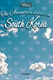 The Adventure Starts In - South Korea Traveldiary: Travel Journal for your adventure. With quotes, travel dates, packing list, to-do list, travel planner, important information and funny travel games.