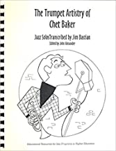 The Trumpet Artistry of Chet Baker, Jazz Solos and Jazz Transcriptions
