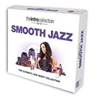 Smooth Jazz: Ultimate Late Night Collection by Intro Collection