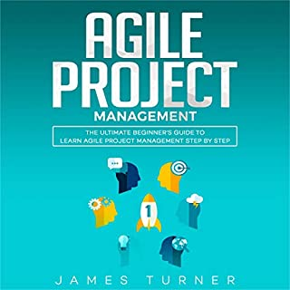 Agile Project Management: The Ultimate Beginner's Guide to Learn Agile Project Management Step by Step audiobook cover art
