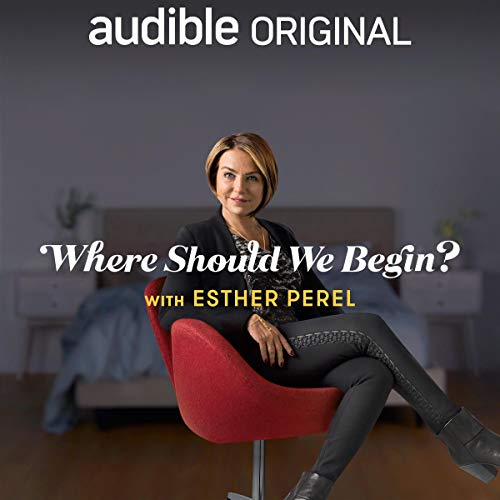 Where Should We Begin? with Esther Perel  By  cover art