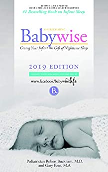 On Becoming Babywise: Giving Your Infant the Gift of Nighttime Sleep - Interactive Support (On Becoming...) by [Gary Ezzo, Robert Bucknam MD]