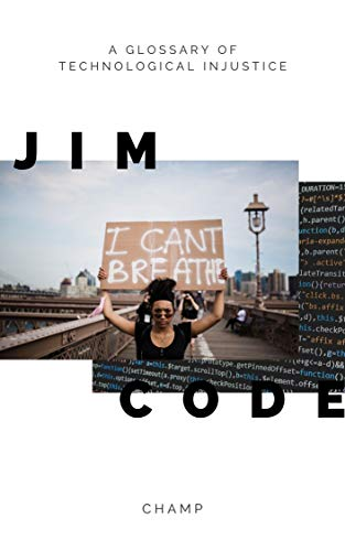 Jim Code: A Glossary of Technological Injustice (English Edition)