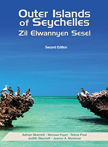 OUTER ISLANDS OF SEYCHELLES Second Edition: Zil Elwannyen Sesel (Island Conservation Society Book 2) (English Edition)