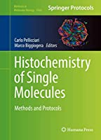 Histochemistry of Single Molecules: Methods and Protocols (Methods in Molecular Biology (1560))