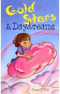 GOLD STARS & DAYDREAMS  Falk, Connie J AUTHOR  Dec-28-2010 Paperback