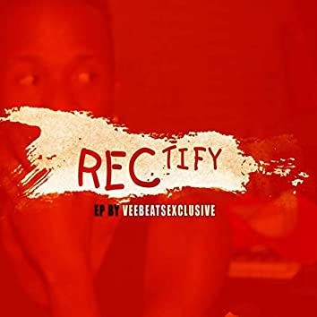 Rectify Ep (Extanded Playlist)