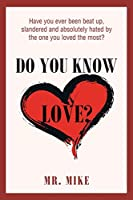Do You Know Love?
