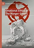 Emotional Ethics of The Hunger Games (Palgrave Film Studies and Philosophy)