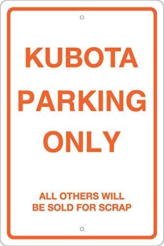 Mvgges Kubota Parking Only Sign Metal Aluminum Sign Metal Wall Plaque Tin Sign 8 x 12 Collectiable Novelity Man Cave She Shed