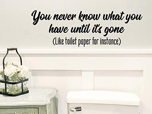 Je weet nooit wat je hebt totdat het weg is als toiletpapier voor instemming muursticker grappige badkamer bord badkamer muursticker
