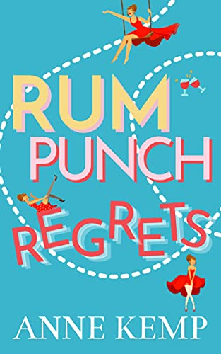 Rum Punch Regrets: A laugh out loud heartwarming romantic comedy (Abby George Series Book 1) (English Edition)