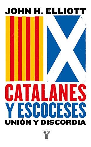 Catalanes y escoceses: Unión y discordia eBook: Elliott, John H.: Amazon.es: Tienda Kindle