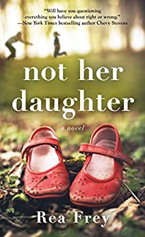 Not Her Daughter: A Novel by [Rea Frey]