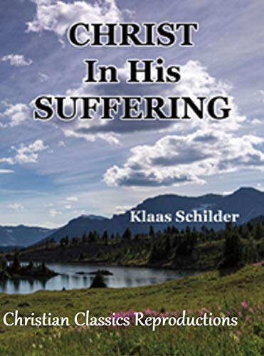 Christ In His Suffering, Trial, and Crucified: (3 Volumes) (English Edition)