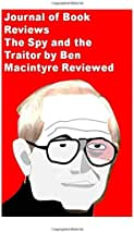Journal of Book Reviews: The Spy and the Traitor by Ben Macintyre Reviewed