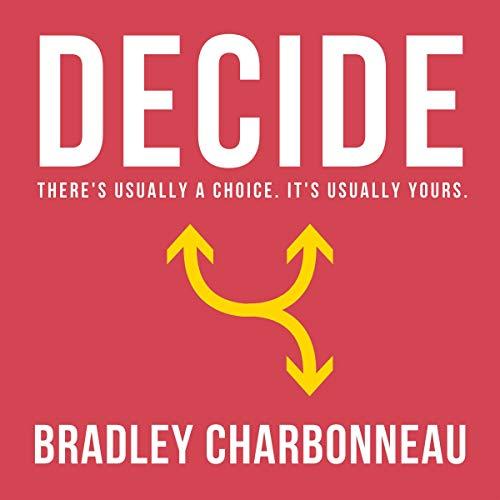 Decide Audiobook By Bradley Charbonneau cover art