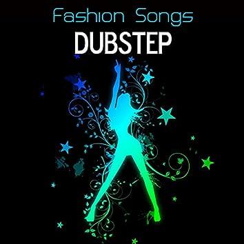 Fashion Songs: Dubstep Music