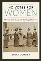 No Votes for Women: The New York State Anti-Suffrage Movement (Women in American History)