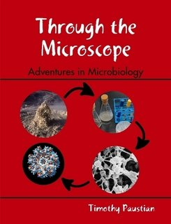 Through The Microscope - Adventures in Microbiology
