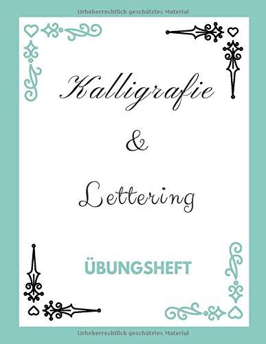 Kalligrafie und Lettering Übungsheft: Alphabete Üben Leicht Gemacht | Kalligrafie Papier Block | Blanko Hand Lettering und Kalligraphie Designs Journal | Lettering Notizbuch