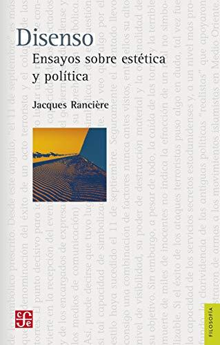 Disenso. Ensayos sobre estética y política (Spanish Edition)