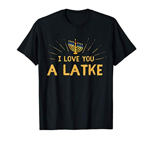 Hanukkah 2021 I Love You A Latke With Hanukkah Decorations T-Shirt