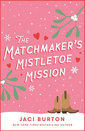 The Matchmaker's Mistletoe Mission: A delightful Christmas treat! (Boots and Bouquets) (English Edition)