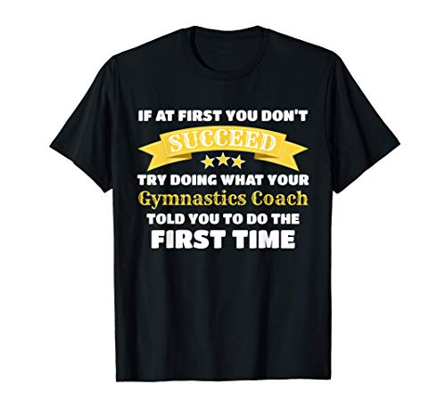 Funny Gymnastics Coach Gift If At First You Don't Succeed Camiseta