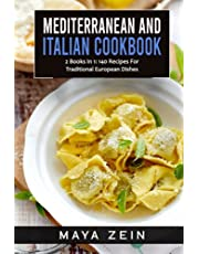 Mediterranean And italian Cookbook: 2 Books In 1: 140 Recipes For Traditional International Dishes