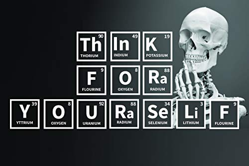 Think For Yourself Periodic Table Elements and Subatomic Particles Motivational Educational Inspiratoinal Poster 12-Inches by 18-Inches Print Wall Art CAP00009