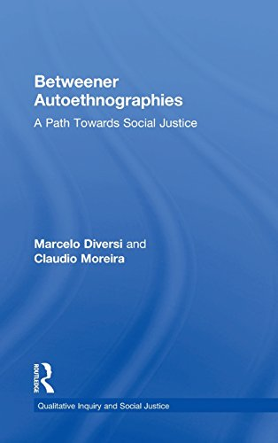 Betweener Autoethnographies: A Path Towards Social Justice (Qualitative Inquiry and Social Justice)