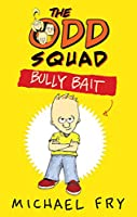 The Odd Squad: Bully Bait