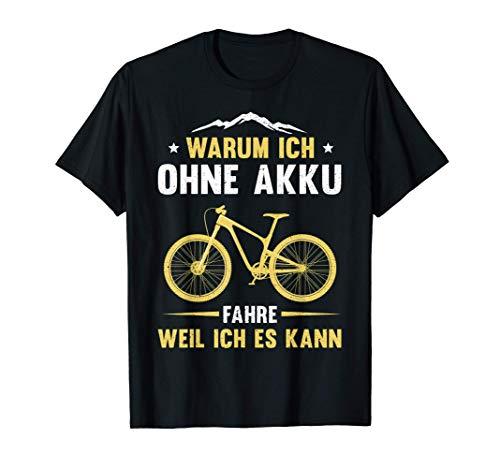 MTB Mountain Bike BMX Rennrad Fahrrad Ohne Akku Spruch T-Shirt