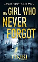 The Girl Who Never Forgot: A gripping crime thriller (Red Heeled Rebels)