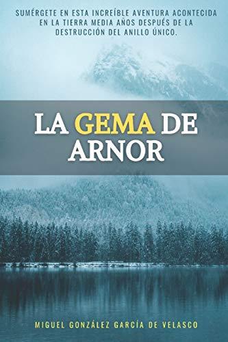 La Gema de Arnor: Sumérgete en la increíble aventura vivida por un grupo de Hobbits en La Tierra Media años después de la destrucción del Anillo Único.