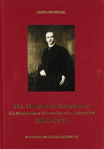 Dr. Friedrich Engelhorn: Ein Mannheimer Unternehmer im Kaiserreich (1855-1911)