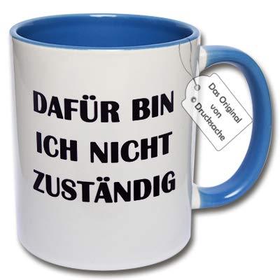 Spruchtasse Funtasse Bürotasse Tasse mit Aufdruck Dafür Bin ich Nicht zuständig Geschenk Kollegen (C: Blau)