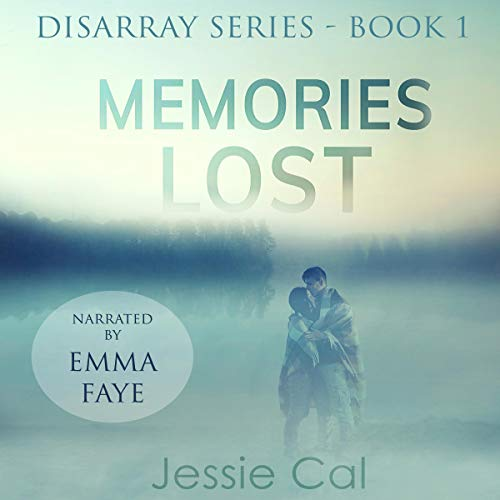 Memories Lost: A Thrilling Romantic Suspense Audiobook By Jessie Cal cover art