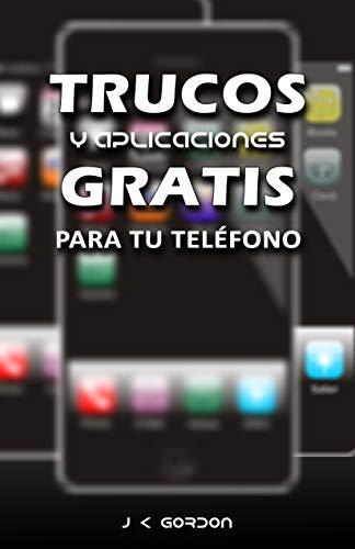 TRUCOS y Aplicaciones GRATIS Para Tu Teléfono