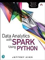 Data Analytics with Spark Using Python (Addison-Wesley Data & Analytics Series)