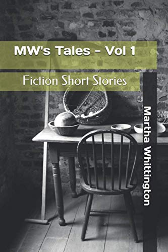 MW's Tales - Vol 1: Fiction Short Stories