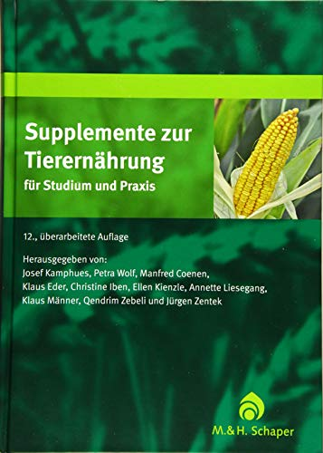 Supplemente zur Tierernährung für Studium und Praxis