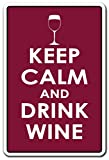 Keep Calm and Drink Wine Sign Drink Wine Relax | Indoor/Outdoor | 12' Tall